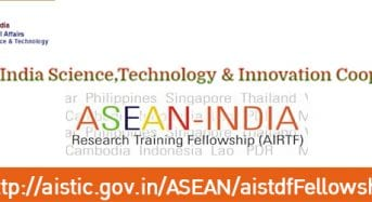 50 ASEAN-IndiaResearch Training Fellowships for ASEAN Member States in India, 2019