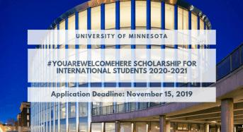 University of Minnesota #YouAreWelcomeHere funding for International Students 2020-2021