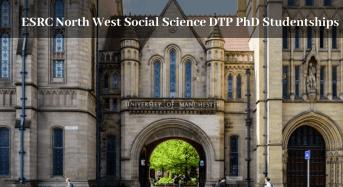 ESRC North West Social Science DTP PhD Studentships in the UK