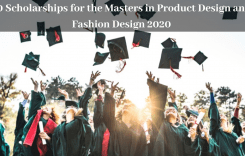 10 Scholarships for the Masters in Product Design and Fashion Design 2020