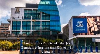 Asia Institute PhD funding for Domestic & International Students in Australia