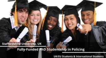 Fully-FundedPhD Studentship in Policing for UK and International Students at Staffordshire University