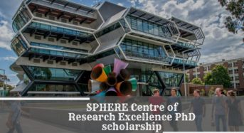 SPHERE Centre of Research Excellence PhD scholarship at Monash University, 2020